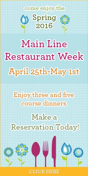 Main Line Restaurant Week April 25 - May 1