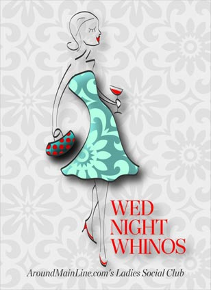 Wednesday Night Whinos, founded by AroundMainLine.com, is the Philadelphia region's most popular ladies social and networking club!