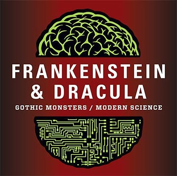 Frankenstein and Dracula: Gothic Monsters, Modern Science